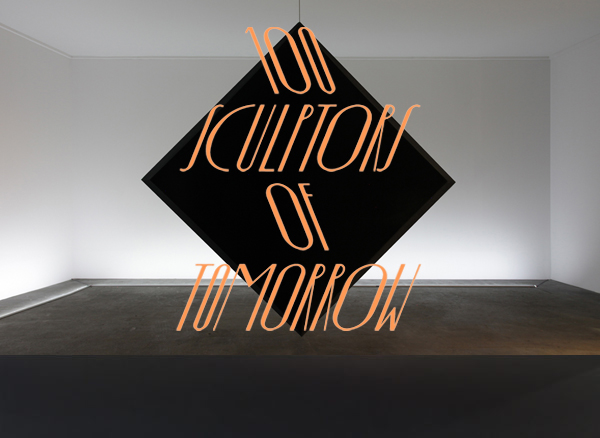 '100 Sculptors of Tomorrow', 2019 | Troika (Conny Freyer, Eva Rucki, Sebastien Noel)